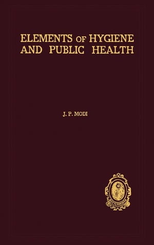Elements of Hygiene and Public Health: For the Use of Medical Students and Practitioners