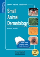 Small Animal Dermatology, Revised: Self-Assessment Color Review by Karen Moriello