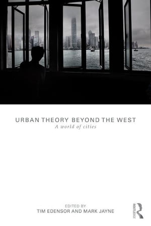 Urban Theory Beyond the West A World of Cities