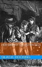 Her Benny (Illustrated) by Silas K. Hocking