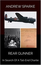 Rear Gunner: In Search Of, #2 by Andrew Sparke