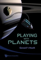 Playing with Planets by Gerard 't Hooft