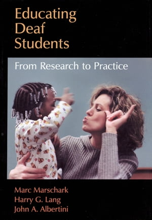 Educating Deaf Students From Research to Practice