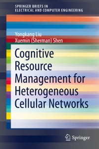 Cognitive Resource Management for Heterogeneous Cellular Networks