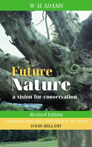 Future Nature A Vision for Conservation