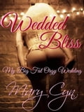 Wedded Bliss: My Big Fat Orgy Wedding