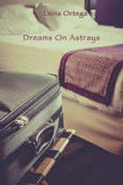 Dreams On Astrays by Levia Ortega