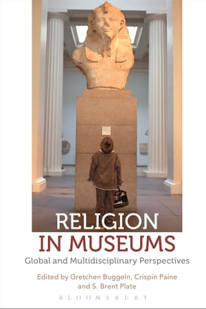 Religion in Museums Global and Multidisciplinary Perspectives