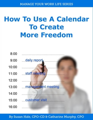 How to Use a Calendar to Create More Freedom by Catharine Murphy