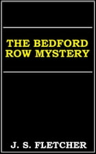 The Bedford Row Mystery by J. S. Fletcher
