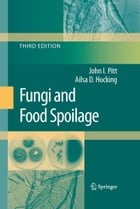 Fungi and Food Spoilage by John I. Pitt