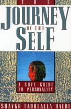 The Journey of the Self: A Sufi Guide to Personality by Shaykh Fadhlalla Haeri