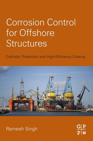 Corrosion Control for Offshore Structures Cathodic Protection and High-Efficiency Coating