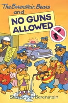 The Berenstain Bears and No Guns Allowed by Stan Berenstain