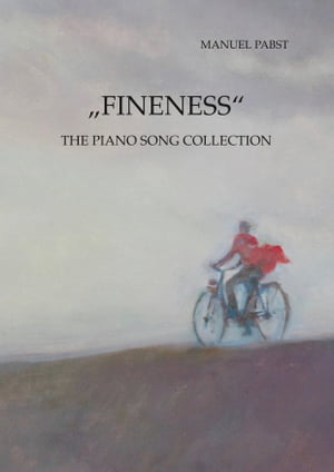 """""""Fineness"""": The Piano Song Collection"""