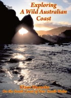 Exploring a Wild Australian Coast: On the South Coast of New South Wales by Klaus Hueneke