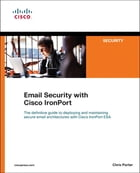 Email Security with Cisco IronPort by Chris Porter