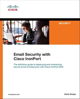 Book Email Security with Cisco IronPort by Chris Porter