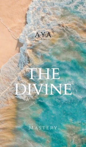 The Divine Mastery by Jasmina Mujcinovic