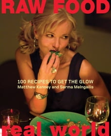 Raw Food/Real World: 100 Recipes to Get the Glow
