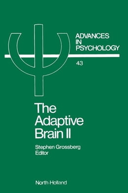 Book THE ADAPTIVE BRAIN II: Vision, speech, language, and motor control by Grossberg, Stephen