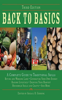 Book Back to Basics: A Complete Guide to Traditional Skills by Abigail R. Gehring