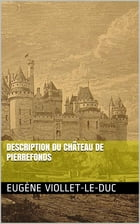 Description du château de Pierrefonds by Eugène Viollet-le-Duc