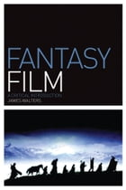 Fantasy Film: A Critical Introduction by James Walters