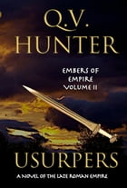 Usurpers, A Novel of the Late Roman Empire by Q. V. Hunter