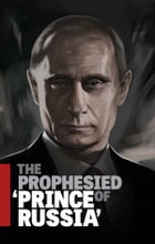 The Prophesied 'Prince of Russia' by Gerald Flurry