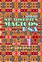 Solid St. Joseph's Magicos USA. Part 1.: Original Book Number Thirty-Eight. by Joseph Anthony Alizio Jr.