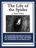 The Life of the Spider 0c8634fe-1b3f-4090-9ecc-be3d6c47d28a