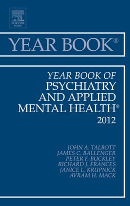 Book Year Book of Psychiatry and Applied Mental Health 2012 by John A. Talbott