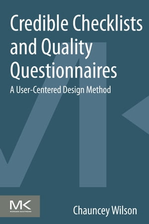 Credible Checklists and Quality Questionnaires A User-Centered Design Method