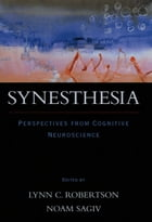 Synesthesia: Perspectives from Cognitive Neuroscience