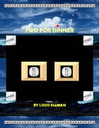 Two For Dinner by Louis Ellman