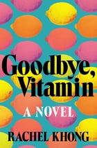 Goodbye, Vitamin Cover Image
