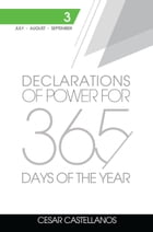 Declarations of Power For 365 Days of the Year: Volume 3 by Cesar Castellanos
