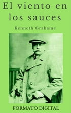 El viento en los sauces by Kenneth Grahame