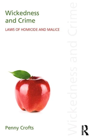 Wickedness and Crime Laws of Homicide and Malice
