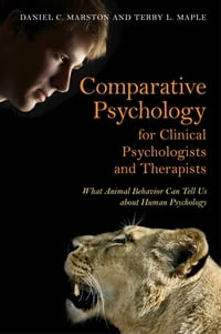 Comparative Psychology for Clinical Psychologists and Therapists: What Animal Behavior Can Tell Us…