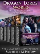 Dragon Lords World (Limited Edition Romance Box Set) by Michelle M. Pillow