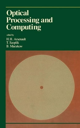 Book Optical Processing and Computing by Arsenault, Henri