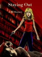 Staying Out by Jean Shorney