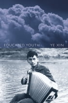 Educated Youth by Ye Xin
