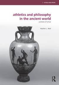 Athletics and Philosophy in the Ancient World: Contests of Virtue
