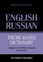 Theme-based dictionary British English-Russian - 9000 words by Andrey Taranov