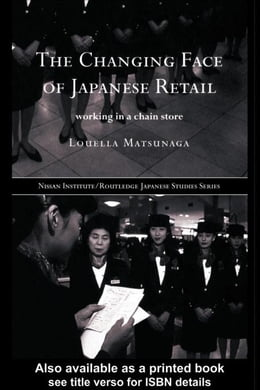 Book The Changing Face of Japanese Retail by Matsunaga, Louella