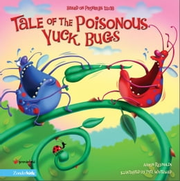 Book Tale of the Poisonous Yuck Bugs: Based on Proverbs 12:18 by Aaron Reynolds