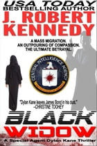 Black Widow: A Special Agent Dylan Kane Thriller, Book #5 by J. Robert Kennedy